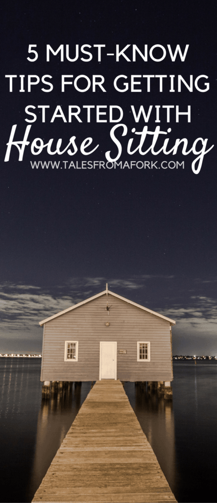 Want to land your dream house sitting gig? Then here are 5 must-know tips to get you started with house sitting. Click through to find out what they are!